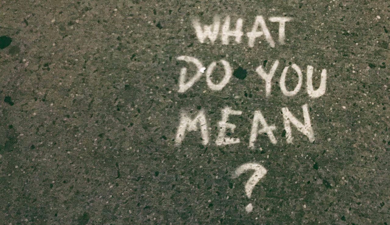 What do you mean? Was meinst du mit Ja, aber?
